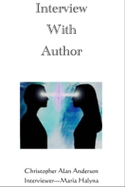 Interview With Author ebook by Christopher Alan Anderson