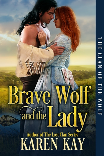 Brave Wolf and the Lady ebook by Karen Kay