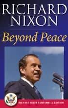 Beyond Peace ebook by Richard Nixon