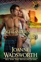 Highlander's Shifter ebook by Joanne Wadsworth