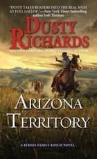 Arizona Territory ebook by Dusty Richards
