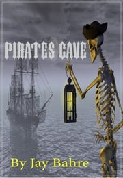 Pirates Cave ebook by Jay Bahre