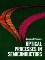 Optical Processes in Semiconductors ebook by Jacques I. Pankove