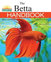 The Bettas Handbook ebook by Robert J. Goldstein