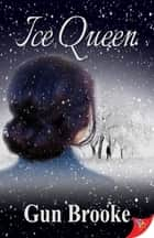 Ice Queen ebook by Gun Brooke