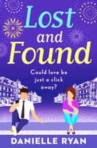 Lost and Found - A feel-good romance eBook by Danielle Ryan