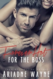 Forever Hot For The Boss (Book 3) ebook by Ariadne Wayne