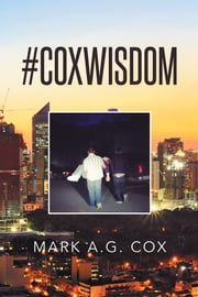 #Coxwisdom ebook by Mark A.G. Cox