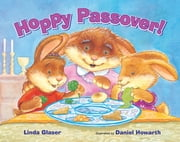 Hoppy Passover! ebook by Linda Glaser,Daniel Howarth