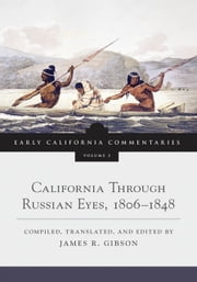 California Through Russian Eyes, 1806–1848 ebook by James R. Gibson