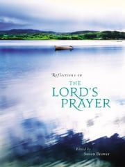 Reflections on the Lord's Prayer ebook by Susan Brower