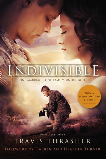 Indivisible - A Novelization ebook by Travis Thrasher