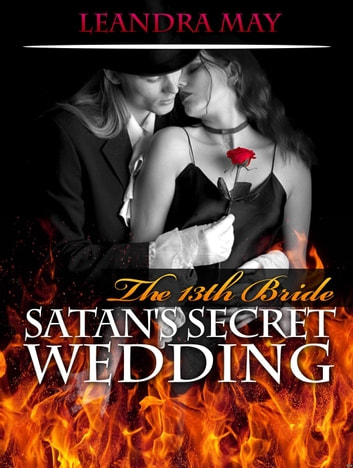 The 13th Bride Satan's Secret Wedding ebook by Leandra May