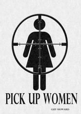 Pick Up Women ebook by Guy Howard