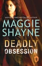 Deadly Obsession (A Brown and de Luca Novel, Book 5) ebook by Maggie Shayne