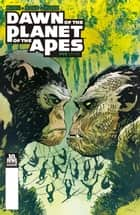 Dawn of the Planet of the Apes #5 (of 6) ebook by Michael Moreci, Dan McDaid