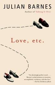 Love, etc. ebook by Julian Barnes