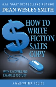 How to Write Fiction Sales Copy ebook by Dean Wesley Smith