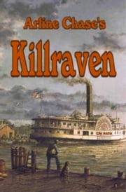 Killraven: A Novel of Chesapeake Bay ebook by Arline Chase