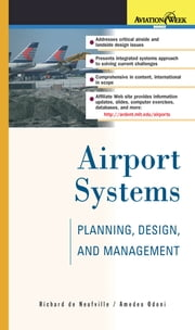Airport Systems - Planning, Design, and Management ebook by Richard de Neufville,Amedeo Odoni