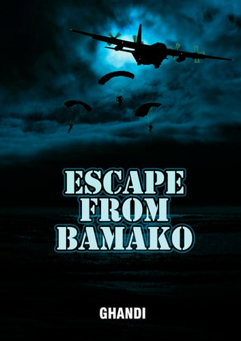 ESCAPE FROM BAMAKO ebook by Ghandi