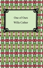 One of Ours ebook by Willa Sibert Cather