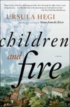 Children and Fire ebook by Ursula Hegi