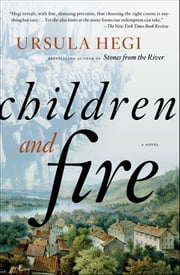 Children and Fire - A Novel ebook by Ursula Hegi