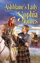 Ashblane's Lady (Mills & Boon Historical) ebook by Sophia James