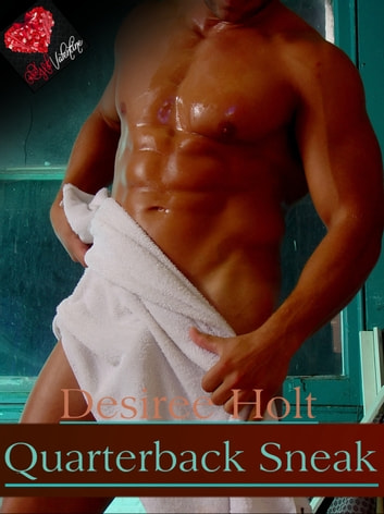 Quarterback Sneak - A Red Hot Valentine Story ebook by Desiree Holt