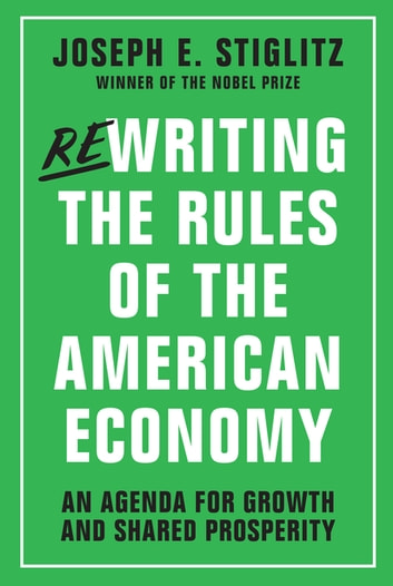 Rewriting the rules of the american economy an agenda for growth rewriting the rules of the american economy an agenda for growth and shared prosperity ebook fandeluxe Gallery