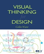 Visual Thinking - for Design ebook by Colin Ware