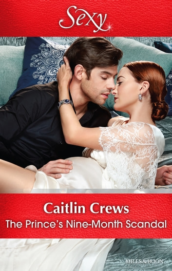 The Prince's Nine-Month Scandal ebook by Caitlin Crews