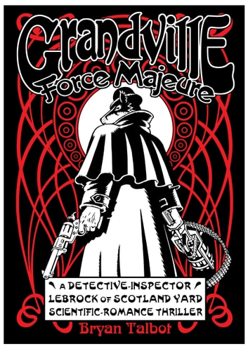 Grandville Force Majeure ebook by Bryan Talbot