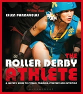 The Roller Derby Athlete ebook by Ellen Parnavelas