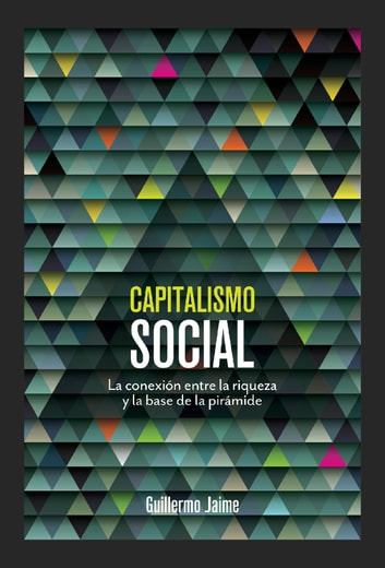 Capitalismo social ebooks by Guillermo Jaime