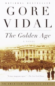 The Golden Age - A Novel ebook by Gore Vidal
