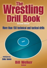Wrestling Drill Book 2nd Edition ebook by William Welker