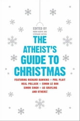 The Atheist's Guide to Christmas ebook by Robin Harvie,Stephanie Meyers