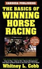 Basics of Winning Horseracing ebook by Cobb