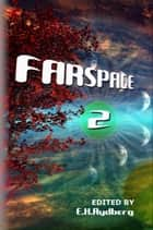 Farspace 2 ebook by Edwin Rydberg, Ben Shirar, L. D. Dailey,...