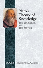 Plato's Theory of Knowledge - The Theaetetus and the Sophist ebook by Plato