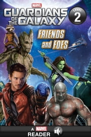 Guardians of the Galaxy: Friends and Foes - A Marvel Read-Along (Level 2) ebook by Marvel Press