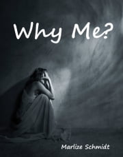 Why Me? ebook by Marlize Schmidt