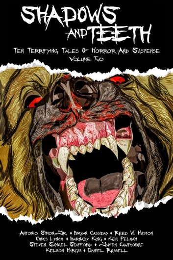 Shadows And Teeth, Volume 2 ebook by Antonio Simon Jr,Bryan Cassiday,Reed W. Huston,Chris Lynch,Barnaby King,Ken Pelham,Steven Samuel Stafford,Justin Cawthorne,Kelson Hargis,Daniel Russell