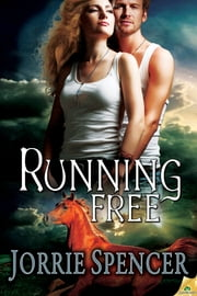Running Free ebook by Jorrie Spencer