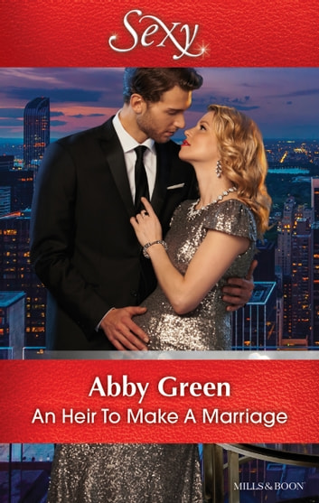 An Heir To Make A Marriage 電子書 by ABBY GREEN