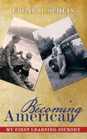 Becoming American - My First Learning Journey ebook by Edgar H. Schein
