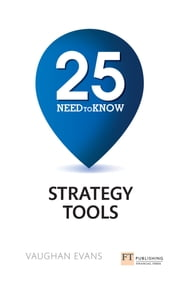 25 Need-to-Know Strategy Tools ebook by Vaughan Evans