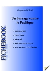 Fiche de lecture Un barrage contre le Pacifique de Marguerite Duras ebook by Les Éditions de l'Ebook malin